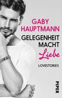 Gaby Hauptmann: Gelegenheit macht Liebe ★★★