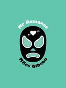 Miles Gibson: Mr Romance