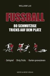 Fußball: 80 schmutzige Tricks auf dem Platz - Zeitspiel, Dirty Tricks, Karten provozieren