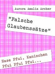 """""""Falsche Glaubenssätze"""" - Hase Pfui, Kaninchen Pfui Pfui Pfui..."""