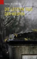 Vera Bleibtreu: Die letzten Tage der Wespen ★★★★