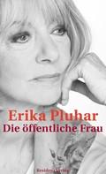 Erika Pluhar: Die öffentliche Frau ★★★★