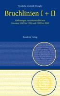 Wendelin Schmidt-Dengler: Bruchlinien Band 1 & 2 in einem Band