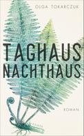 Olga Tokarczuk: Taghaus, Nachthaus