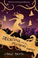 Robert Beatty: Serafina and the Splintered Heart