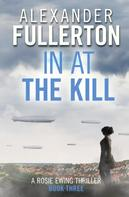 Alexander Fullerton: In at the Kill
