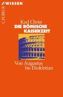 Karl Christ: Die Römische Kaiserzeit
