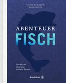 Alexander Quester: Abenteuer Fisch
