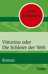 Vittorino oder die Schleier der Welt - Roman