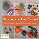 Annika Rask: LCHF pur: Saisonal. Lecker. Gesund - über 70 Low Carb-Rezepte für September & Oktober ★★★★