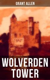 WOLVERDEN TOWER - Supernatural & Occult Thriller (Gothic Classic)