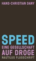 Hans-Christian Dany: Speed. Eine Gesellschaft auf Droge