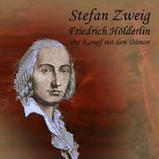Friedrich Hölderlin - Der Kampf mit dem Dämon