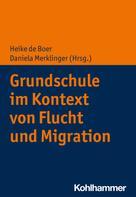 Heike de Boer: Grundschule im Kontext von Flucht und Migration