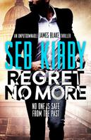 Seb Kirby: Regret No More