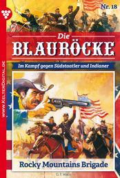 Die Blauröcke 18 – Western - Rocky Mountains Brigade