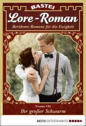 Lore-Roman 37 - Liebesroman - Ihr großer Schwarm