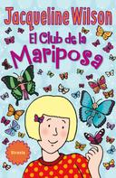 Jacqueline Wilson: El Club de la Mariposa