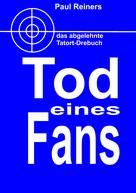 Paul Reiners: Tod eines Fans