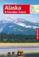 Wolfgang R. Weber: Alaska & Kanadas Yukon - VISTA POINT Reiseführer Reisen Tag für Tag ★★