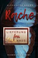 Alexandra Krebs: Rache - Lieferung frei Haus ★★★★