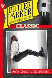 Butler Parker Classic 41 – Kriminalroman - Aufgescheucht und abgeräumt