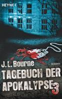 J.L. Bourne: Tagebuch der Apokalypse 3 ★★★★