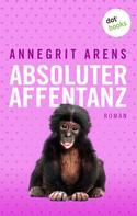 Annegrit Arens: Absoluter Affentanz ★★