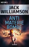 Jack Williamson: Antimaterie-Bombe ★★