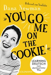 """You go me on the cookie!"" - Learning Deutsch – mein abenteuerlicher Weg"