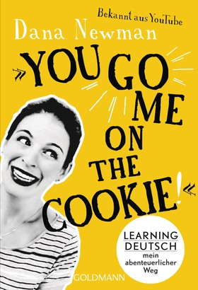 """""""You go me on the cookie!"""""""