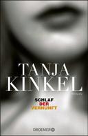 Tanja Kinkel: Schlaf der Vernunft ★★★★