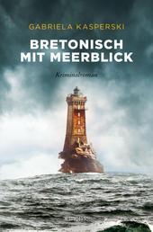 Bretonisch mit Meerblick - Kriminalroman