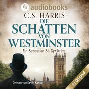 Die Schatten von Westminster - Sebastian St. Cyr-Reihe, Band 1 (Ungekürzt)