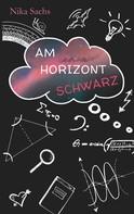 Nika Sachs: Am Horizont Schwarz