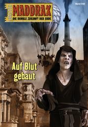 Maddrax 542 - Science-Fiction-Serie - Auf Blut gebaut