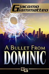 A Bullet From Dominic - A Connie Gianelli Mystery