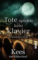 Kees van Kikkerland: Tote spielen kein Klavier ★★★