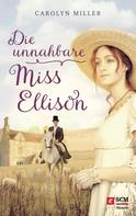 Carolyn Miller: Die unnahbare Miss Ellison ★★★★