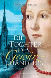 Die Tochter des Gewürzhändlers - Historischer Roman