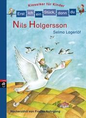Erst ich ein Stück, dann du! Klassiker - Nils Holgersson - Nacherzählt von Frauke Nahrgang - Für das gemeinsame Lesenlernen ab der 1. Klasse