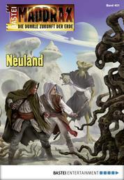 Maddrax - Folge 401 - Neuland