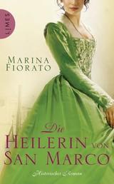 Die Heilerin von San Marco - Historischer Roman