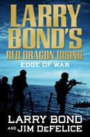 Jim DeFelice: Larry Bond's Red Dragon Rising: Edge of War ★★★