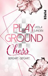 Playground Chess - Berührt. Geführt