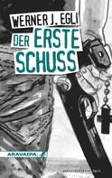 Werner J. Egli: Der erste Schuss ★★★★★