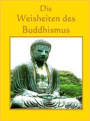 Die Weisheiten des Buddhismus - Buddhistische Weisheiten für gelassene Tage