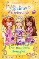 Rosie Banks: Drei Freundinnen im Wunderland: Der magische Honigberg ★★★★★