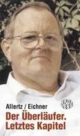 Robert Allertz: Der Überläufer. Letztes Kapitel