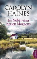 Carolyn Haines: Im Nebel eines neuen Morgens ★★★★